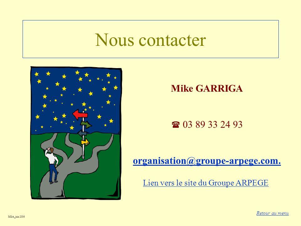 Nous contacter Mike GARRIGA 03 89 33 24 93 organisation@groupe-arpege.com. Retour au menu Lien vers le site du Groupe ARPEGE MGA_juin 2006