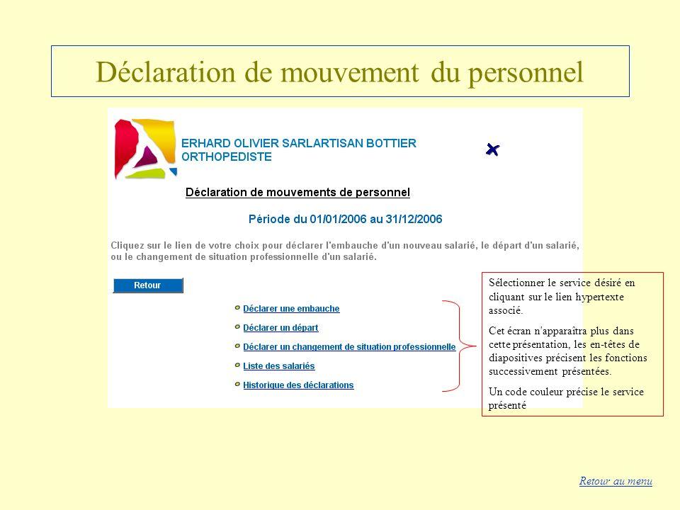 Déclaration de mouvement du personnel Sélectionner le service désiré en cliquant sur le lien hypertexte associé. Cet écran n'apparaîtra plus dans cett