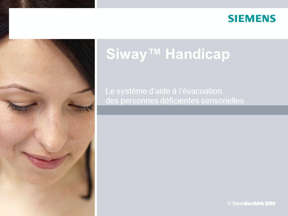 Siemens SAS Siway Handicap © Siemens SAS 2009 Le système daide à lévacuation des personnes déficientes sensorielles