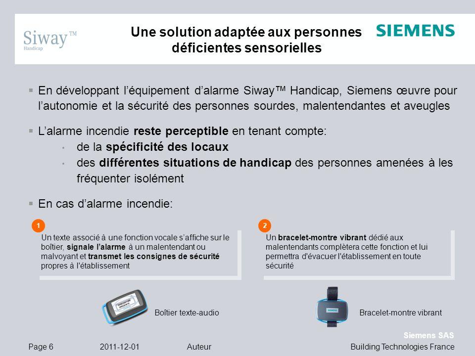 Building Technologies France Siemens SAS En développant léquipement dalarme Siway Handicap, Siemens œuvre pour lautonomie et la sécurité des personnes