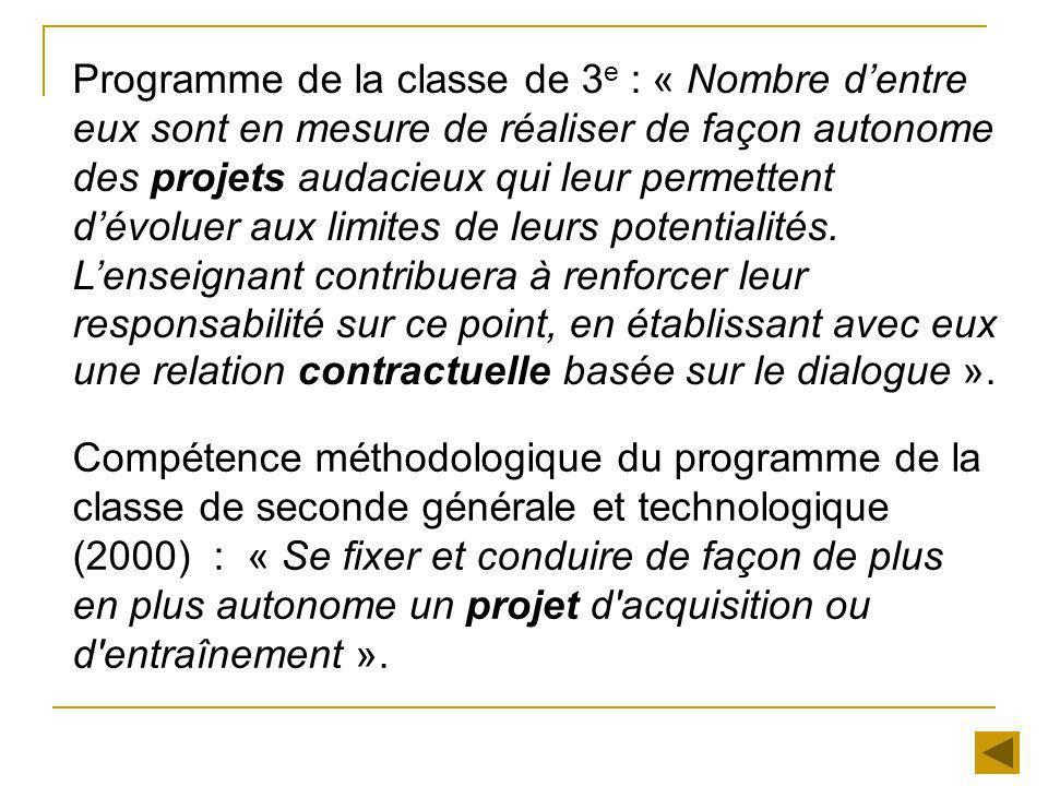 Programme de la classe de 3 e : « Nombre dentre eux sont en mesure de réaliser de façon autonome des projets audacieux qui leur permettent dévoluer au