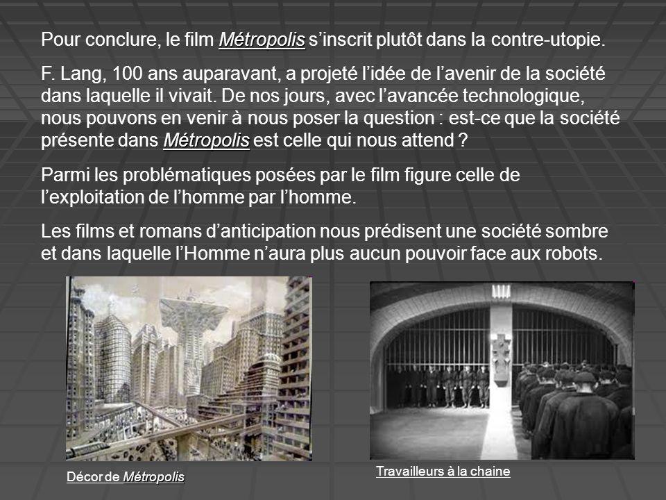 Métropolis Pour conclure, le film Métropolis sinscrit plutôt dans la contre-utopie.