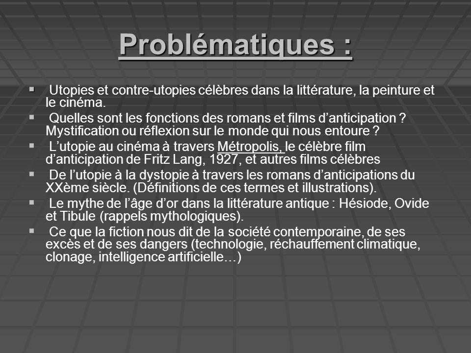 Problématiques : Utopies et contre-utopies célèbres dans la littérature, la peinture et le cinéma.