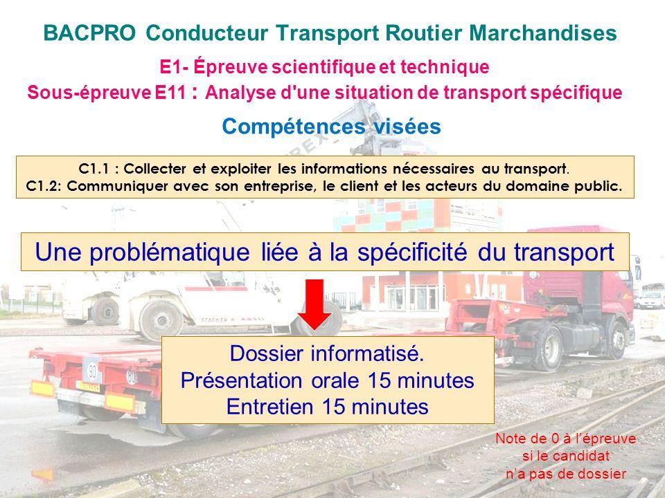 BACPRO Conducteur Transport Routier Marchandises E1- Épreuve scientifique et technique Sous-épreuve E11 : Analyse d'une situation de transport spécifi