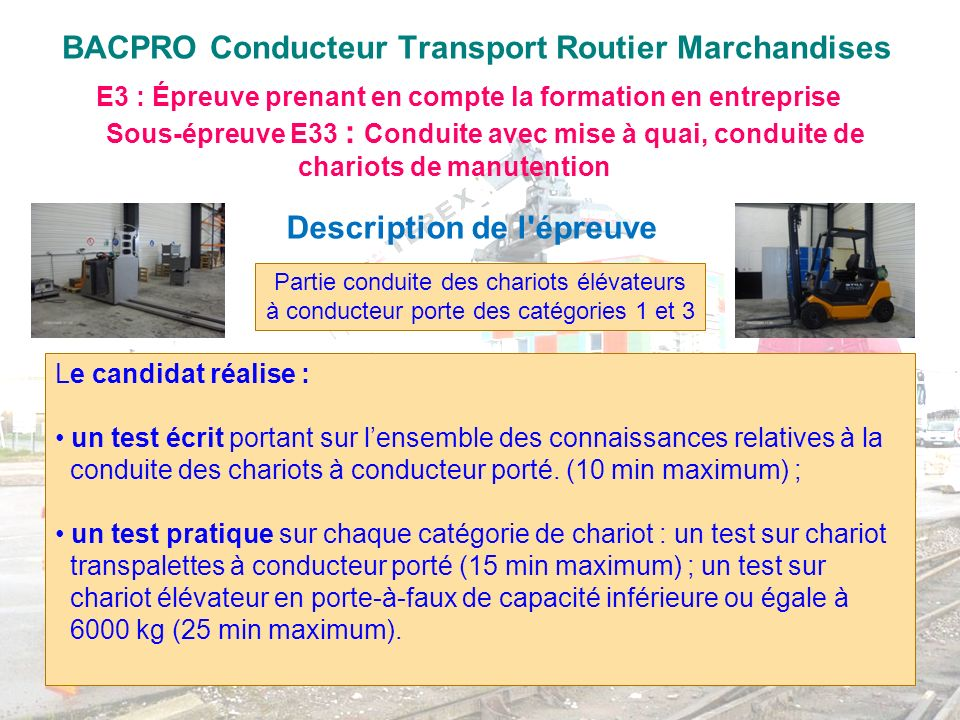 BACPRO Conducteur Transport Routier Marchandises E3 : Épreuve prenant en compte la formation en entreprise Sous-épreuve E33 : Conduite avec mise à qua