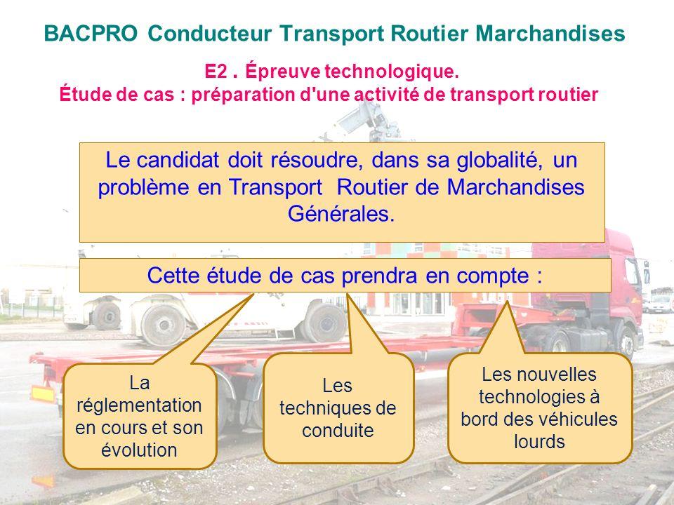 BACPRO Conducteur Transport Routier Marchandises E2. Épreuve technologique. Étude de cas : préparation d'une activité de transport routier Le candidat