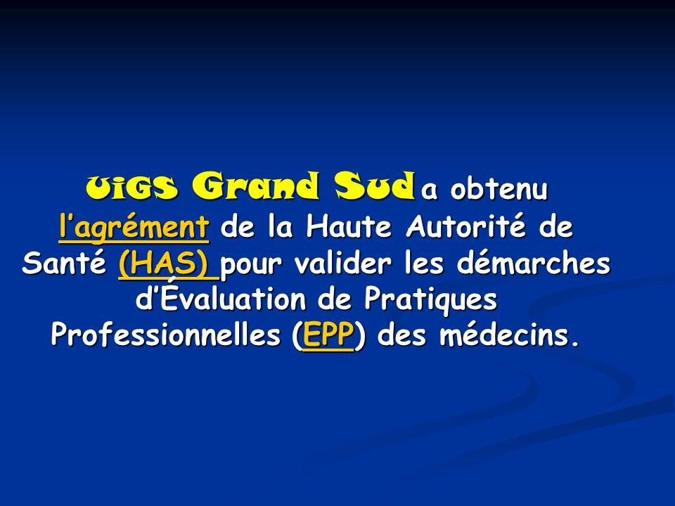 UiGS Grand Sud a obtenu lagrément de la Haute Autorité de Santé (HAS) pour valider les démarches dÉvaluation de Pratiques Professionnelles (EPP) des m