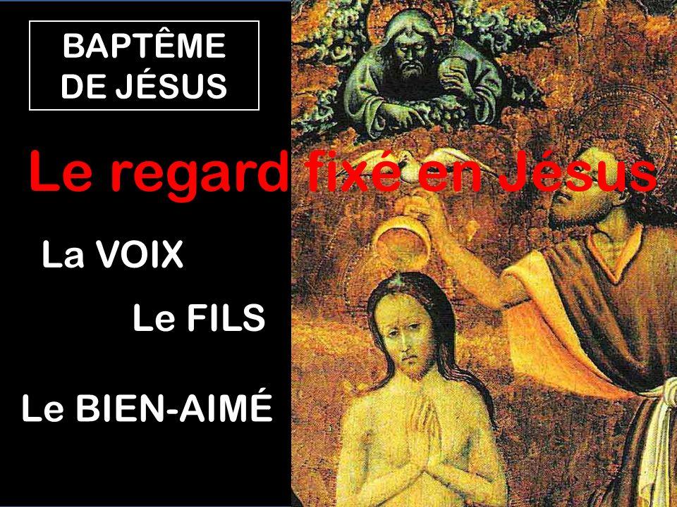 Lorsque Jésus est baptisé, lESPRIT descend, et une Voix (le Père) lappelle FILS, BIEN-AIMÉ 9 Or, en ces jours-là, Jésus vint de Nazareth en Galilée et