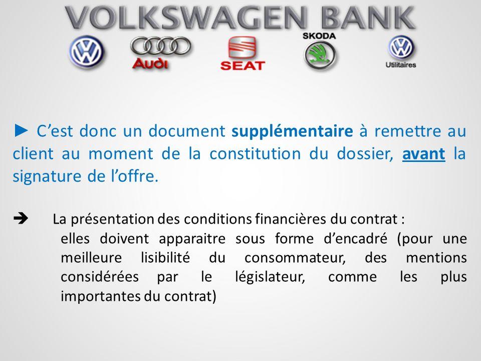 Cest donc un document supplémentaire à remettre au client au moment de la constitution du dossier, avant la signature de loffre. La présentation des c