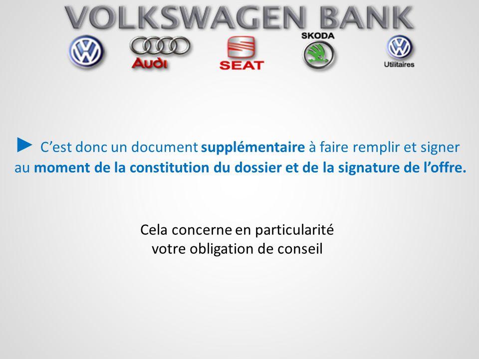 Cest donc un document supplémentaire à faire remplir et signer au moment de la constitution du dossier et de la signature de loffre. Cela concerne en