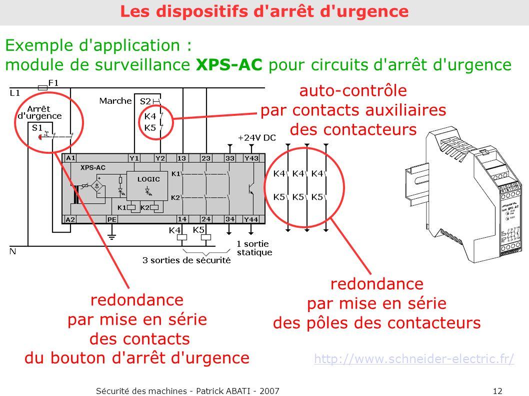 Sécurité des machines - Patrick ABATI - 200712 Exemple d'application : module de surveillance XPS-AC pour circuits d'arrêt d'urgence Les dispositifs d