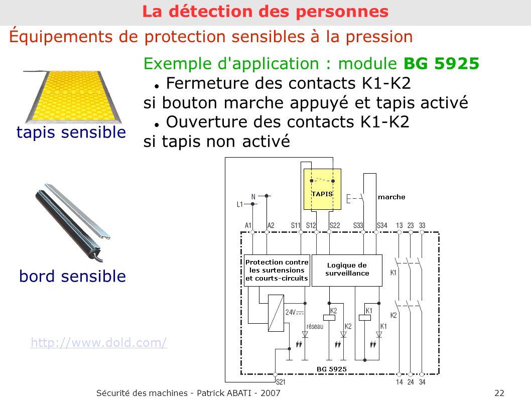 Sécurité des machines - Patrick ABATI - 200722 La détection des personnes Équipements de protection sensibles à la pression tapis sensible bord sensib