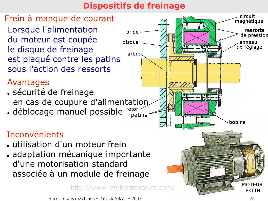 Sécurité des machines - Patrick ABATI - 200723 Dispositifs de freinage Avantages sécurité de freinage en cas de coupure d'alimentation déblocage manue