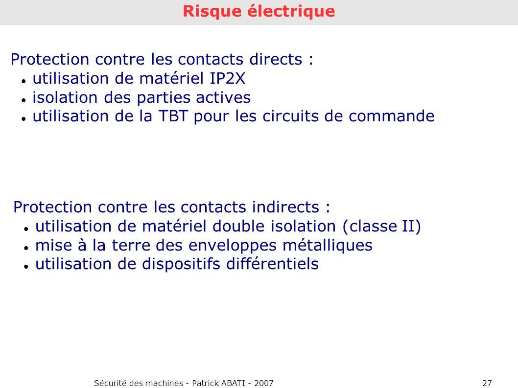 Sécurité des machines - Patrick ABATI - 200727 Risque électrique Protection contre les contacts directs : utilisation de matériel IP2X isolation des p