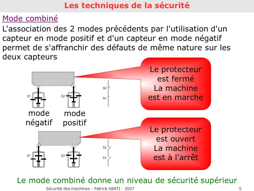 Sécurité des machines - Patrick ABATI - 20075 Mode combiné L'association des 2 modes précédents par l'utilisation d'un capteur en mode positif et d'un