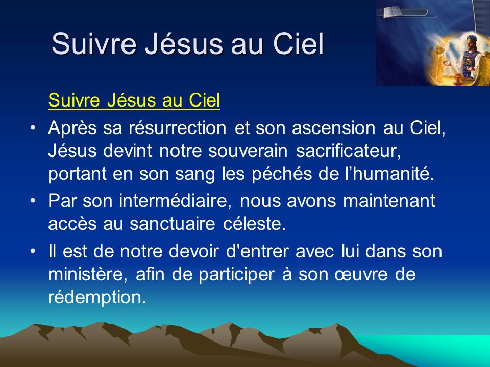 Après sa résurrection et son ascension au Ciel, Jésus devint notre souverain sacrificateur, portant en son sang les péchés de lhumanité. Par son inter