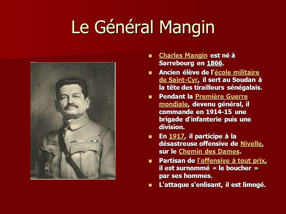 Le Général Mangin Charles Mangin est né à Sarrebourg en 1866.