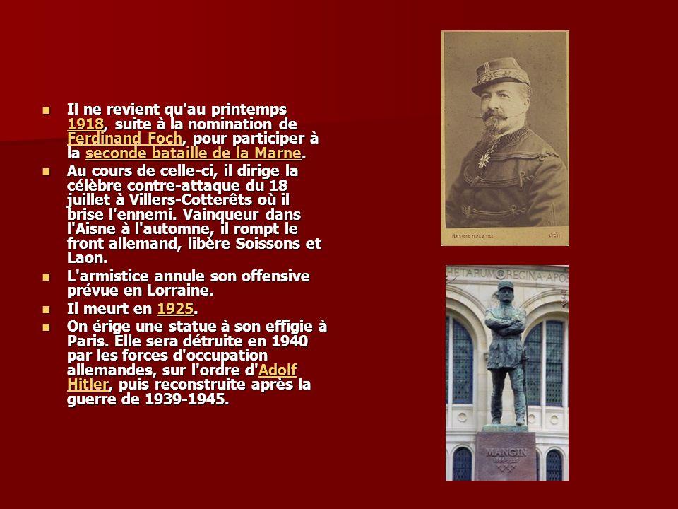 Il ne revient qu au printemps 1918, suite à la nomination de Ferdinand Foch, pour participer à la seconde bataille de la Marne.