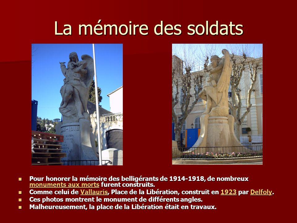 La mémoire des soldats Pour honorer la mémoire des belligérants de 1914-1918, de nombreux monuments aux morts furent construits.