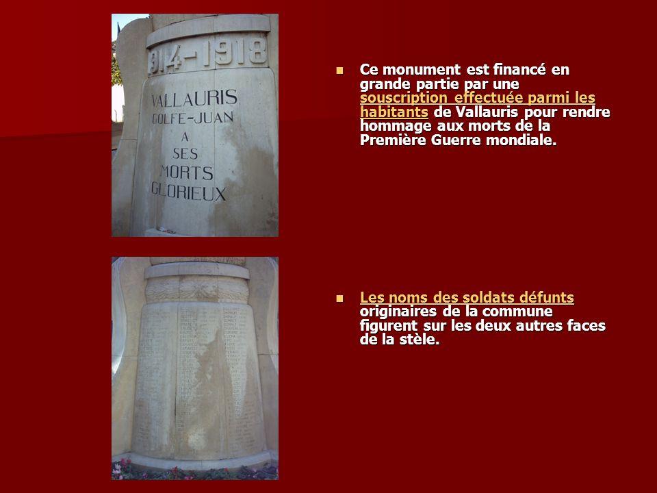 Ce monument est financé en grande partie par une souscription effectuée parmi les habitants de Vallauris pour rendre hommage aux morts de la Première Guerre mondiale.