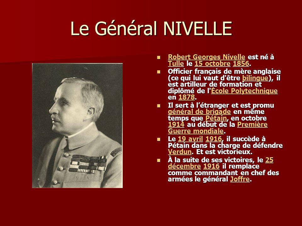 Le Général NIVELLE Robert Georges Nivelle est né à Tulle le 15 octobre 1856.
