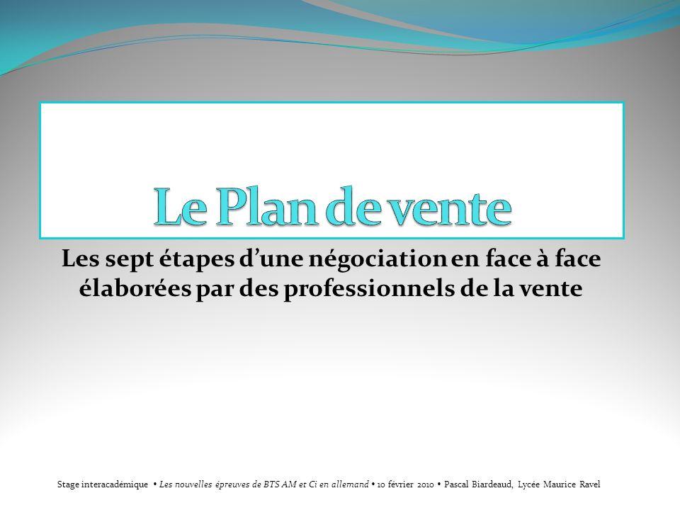 Les sept étapes dune négociation en face à face élaborées par des professionnels de la vente Stage interacadémique Les nouvelles épreuves de BTS AM et