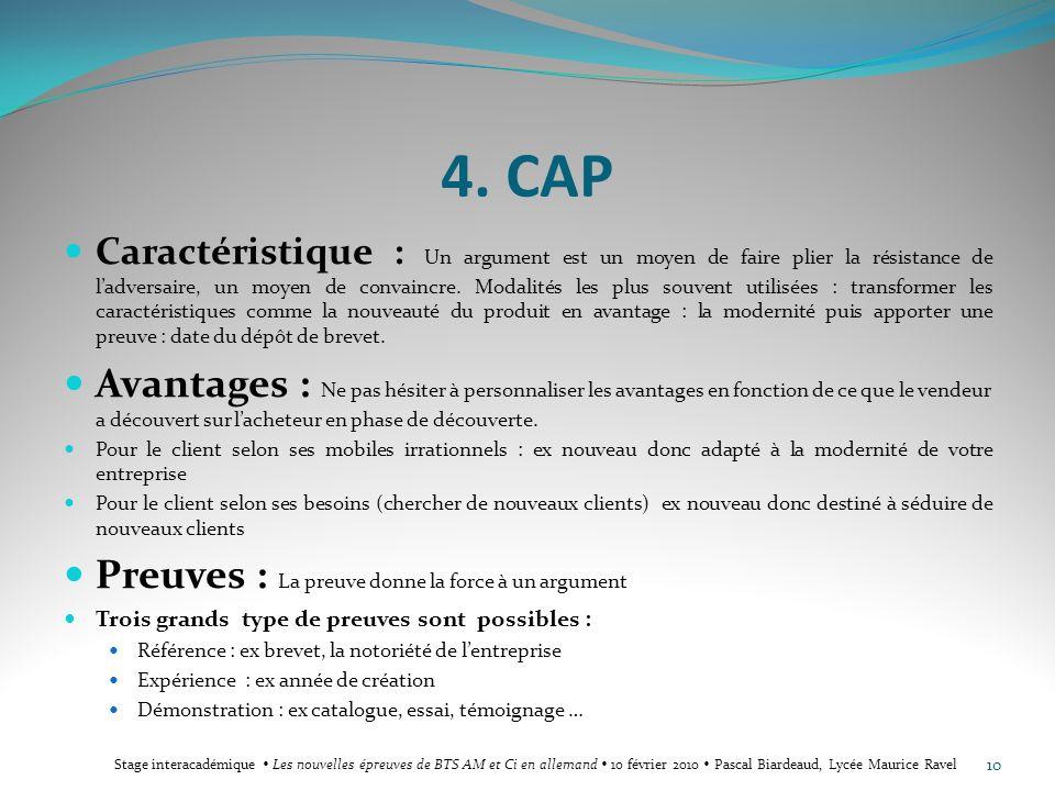 4. CAP Caractéristique : Un argument est un moyen de faire plier la résistance de ladversaire, un moyen de convaincre. Modalités les plus souvent util