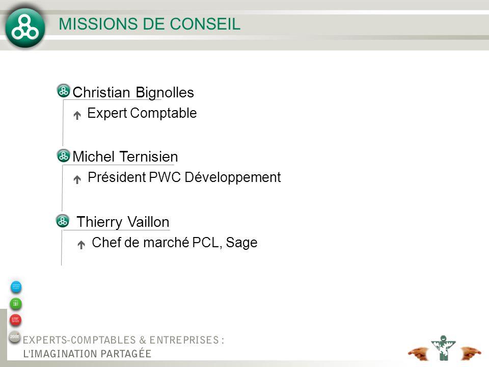 MISSIONS DE CONSEIL Michel Ternisien Président PWC Développement Thierry Vaillon Chef de marché PCL, Sage Christian Bignolles Expert Comptable