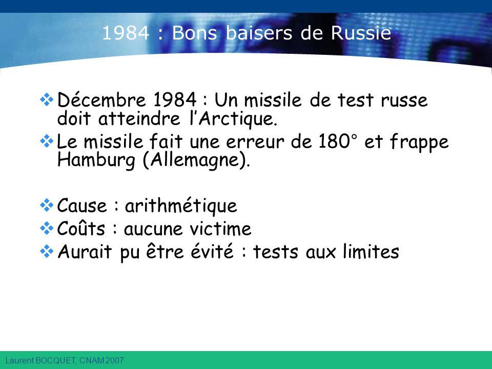 Laurent BOCQUET, CNAM 2007 1984 : Bons baisers de Russie Décembre 1984 : Un missile de test russe doit atteindre lArctique.