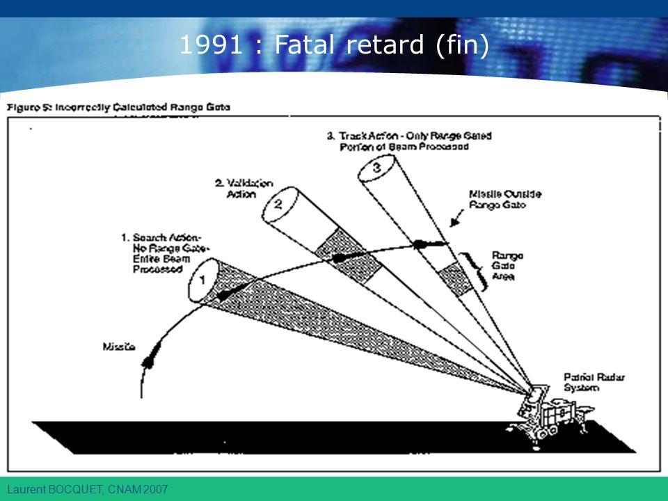 Laurent BOCQUET, CNAM 2007 1991 : Fatal retard (fin)