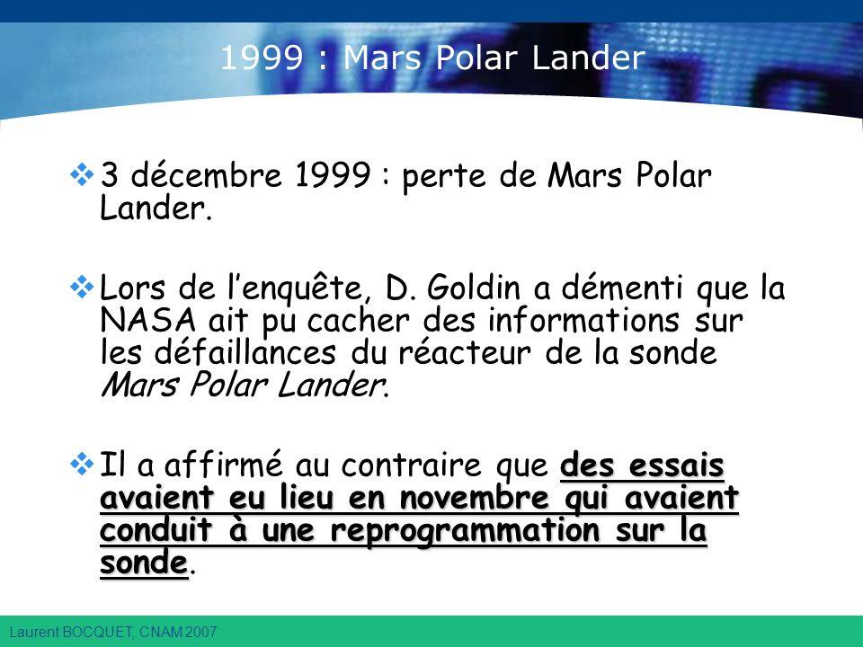 Laurent BOCQUET, CNAM 2007 1999 : Mars Polar Lander 3 décembre 1999 : perte de Mars Polar Lander.