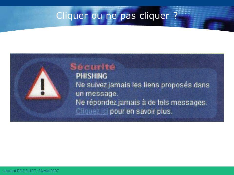 Laurent BOCQUET, CNAM 2007 Cliquer ou ne pas cliquer ?