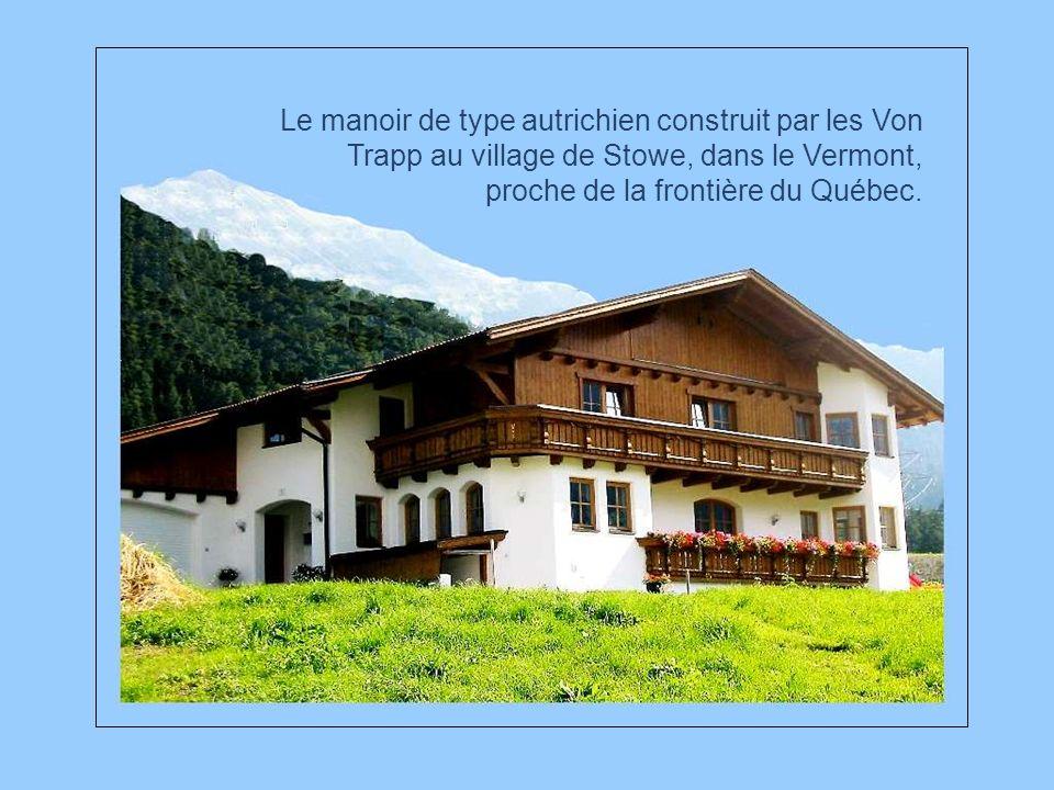 Cest dans le petit village de Stowe, au Vermont, à quelques milles de la frontière du Québec, que la famille Von Trapp décide de sinstaller, au printe