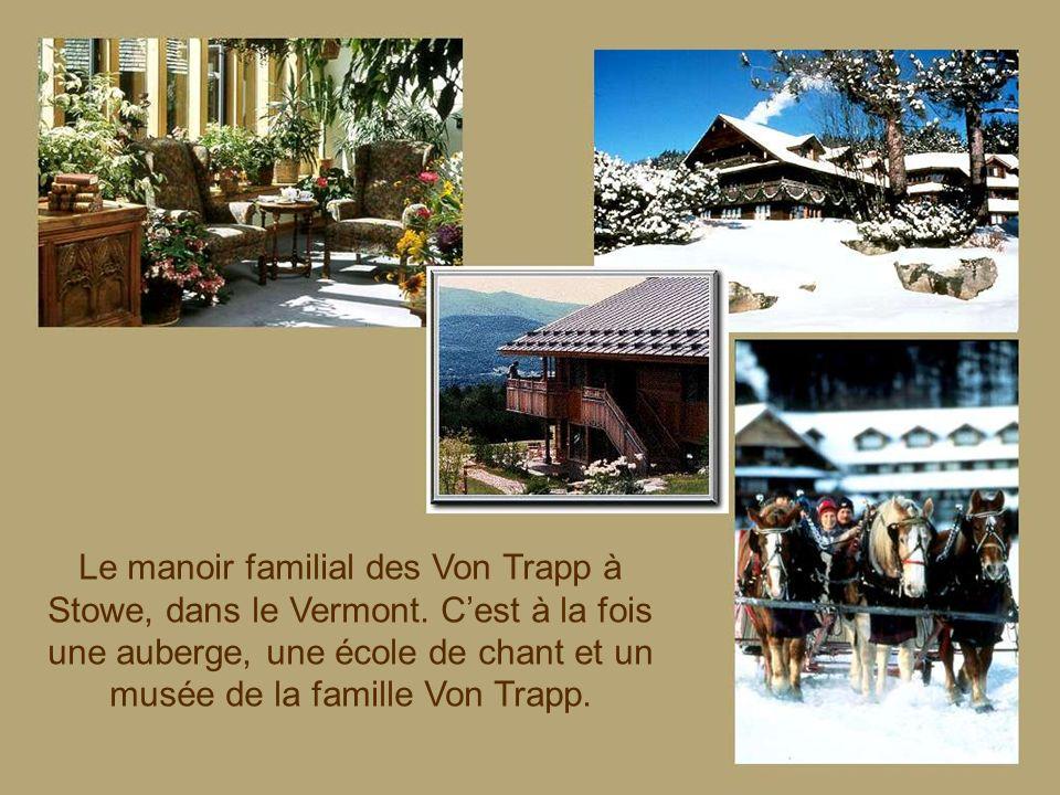 Le manoir de type autrichien construit par les Von Trapp au village de Stowe, dans le Vermont, proche de la frontière du Québec.