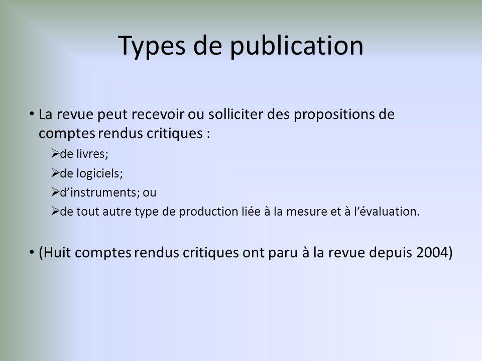 Types de publication La revue peut recevoir ou solliciter des propositions de comptes rendus critiques : de livres; de logiciels; dinstruments; ou de tout autre type de production liée à la mesure et à lévaluation.