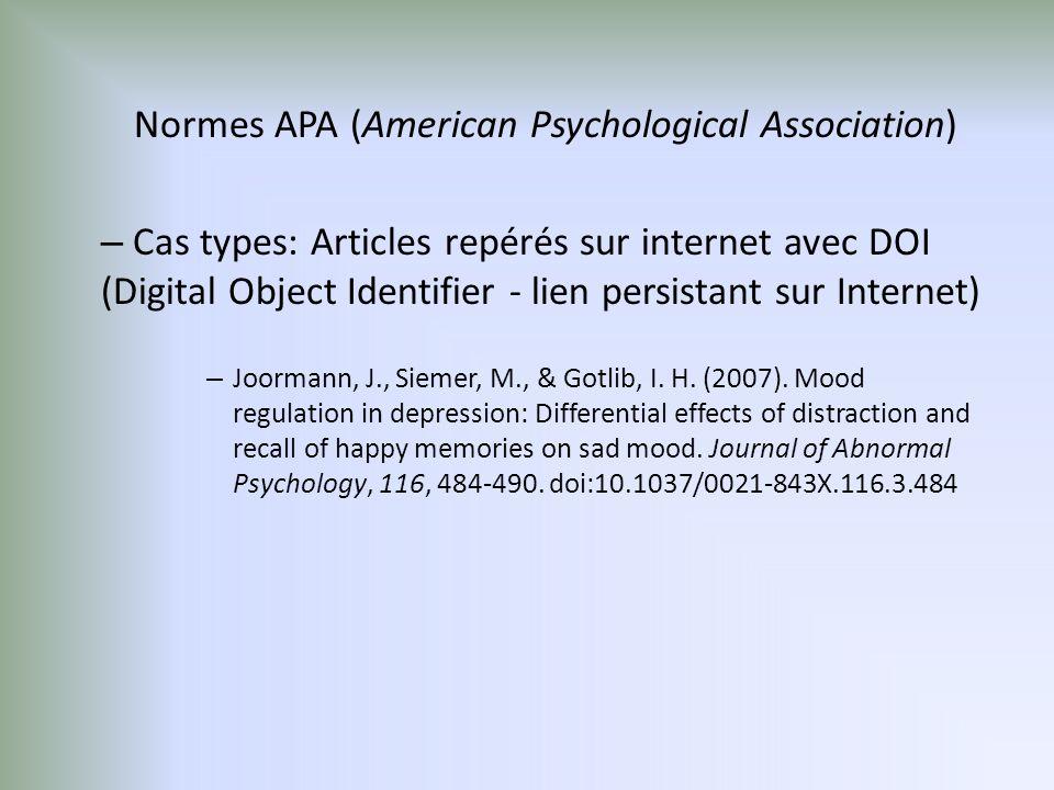 Normes APA (American Psychological Association) – Cas types: Articles repérés sur internet avec DOI (Digital Object Identifier - lien persistant sur Internet) – Joormann, J., Siemer, M., & Gotlib, I.