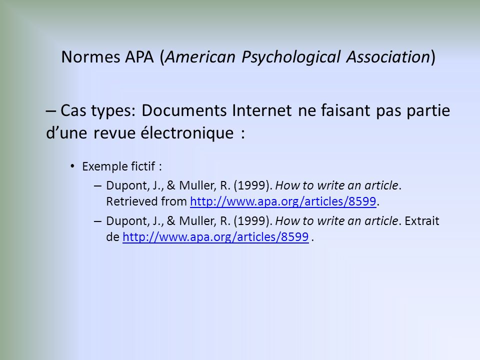 Normes APA (American Psychological Association) – Cas types: Documents Internet ne faisant pas partie dune revue électronique : Exemple fictif : – Dup