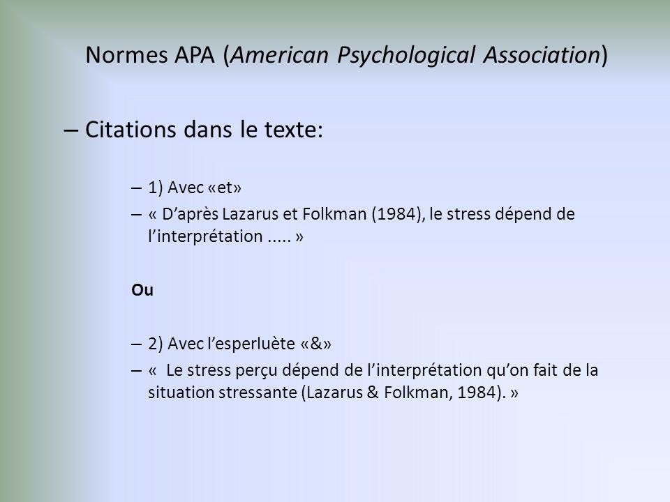Normes APA (American Psychological Association) – Citations dans le texte: – 1) Avec «et» – « Daprès Lazarus et Folkman (1984), le stress dépend de linterprétation.....