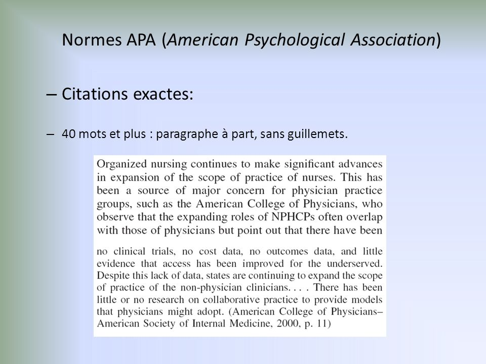 Normes APA (American Psychological Association) – Citations exactes: – 40 mots et plus : paragraphe à part, sans guillemets.