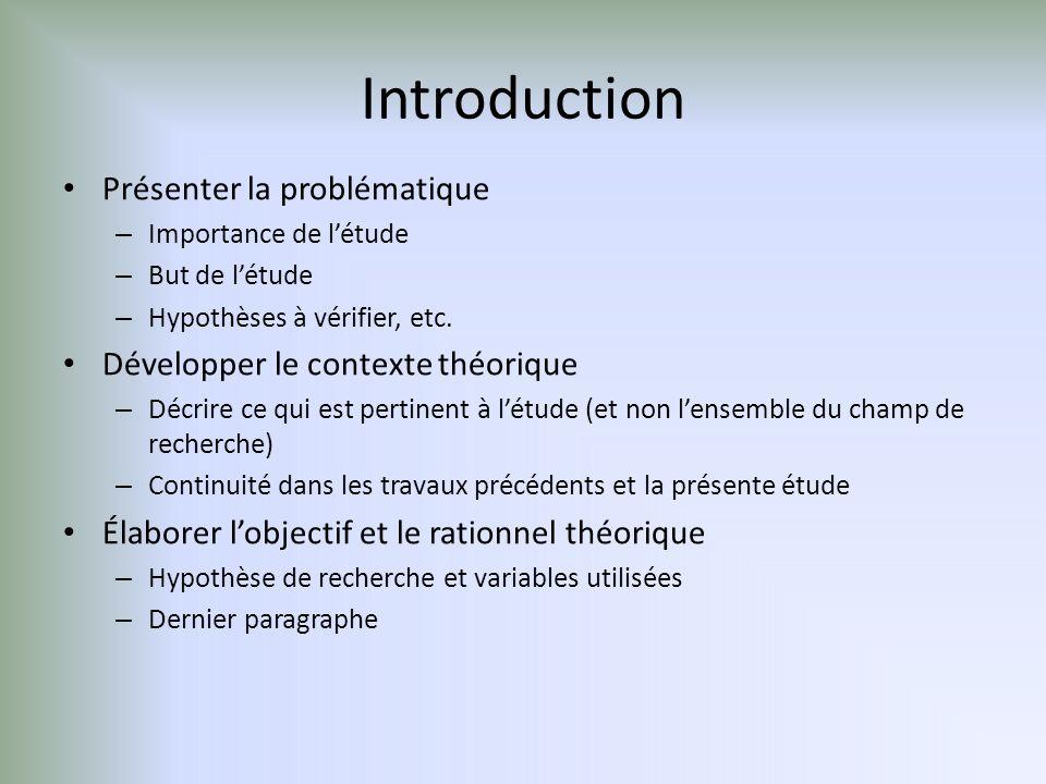 Introduction Présenter la problématique – Importance de létude – But de létude – Hypothèses à vérifier, etc.