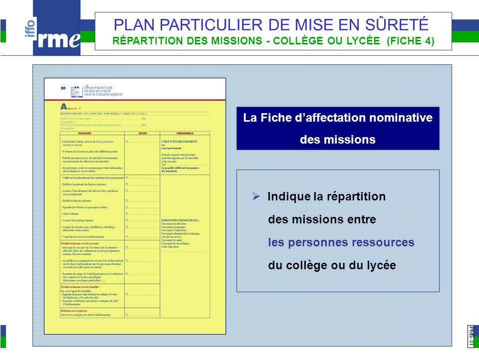 PMS -31 PLAN PARTICULIER DE MISE EN SÛRETÉ RÉPARTITION DES MISSIONS - COLLÈGE OU LYCÉE (FICHE 4) Indique la répartition des missions entre les personn