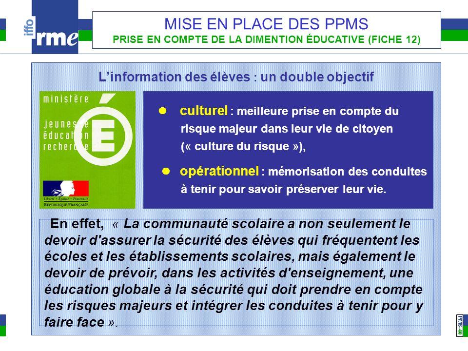 PMS -40 MISE EN PLACE DES PPMS PRISE EN COMPTE DE LA DIMENTION ÉDUCATIVE (FICHE 12) En effet, « La communauté scolaire a non seulement le devoir d'ass