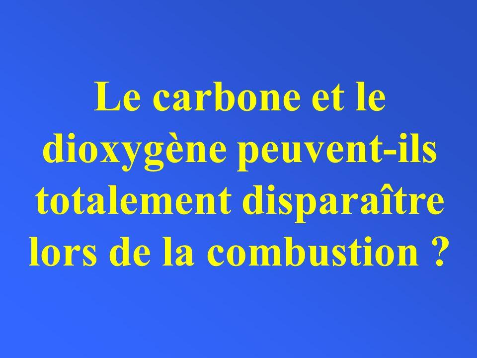 Le carbone et le dioxygène peuvent-ils totalement disparaître lors de la combustion ?