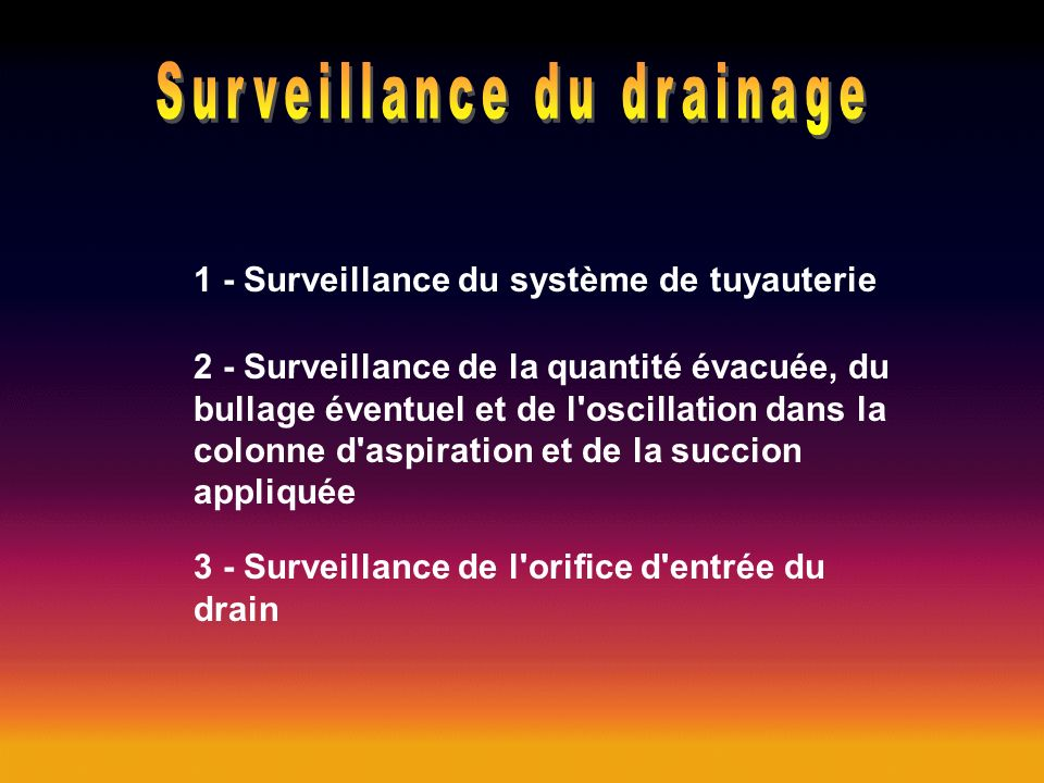 1 - Surveillance du système de tuyauterie 2 - Surveillance de la quantité évacuée, du bullage éventuel et de l'oscillation dans la colonne d'aspiratio