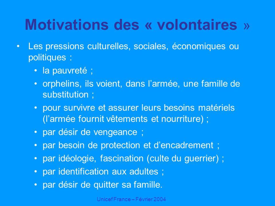 Unicef France – Février 2004 Motivations des « volontaires » Les pressions culturelles, sociales, économiques ou politiques : la pauvreté ; orphelins,