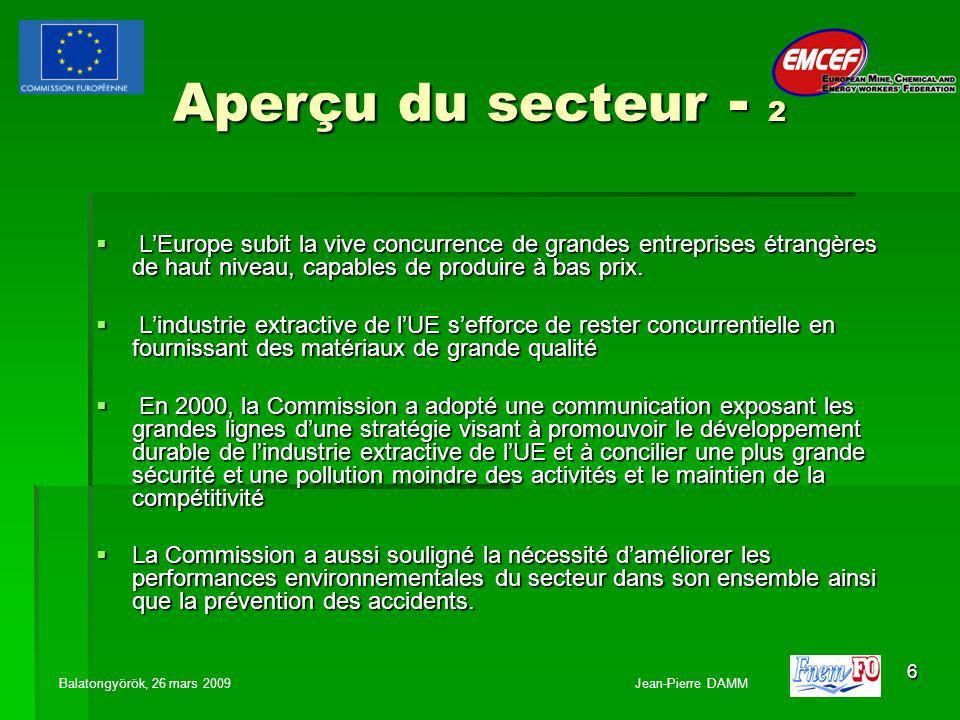 6 Aperçu du secteur - 2 Aperçu du secteur - 2 LEurope subit la vive concurrence de grandes entreprises étrangères de haut niveau, capables de produire à bas prix.
