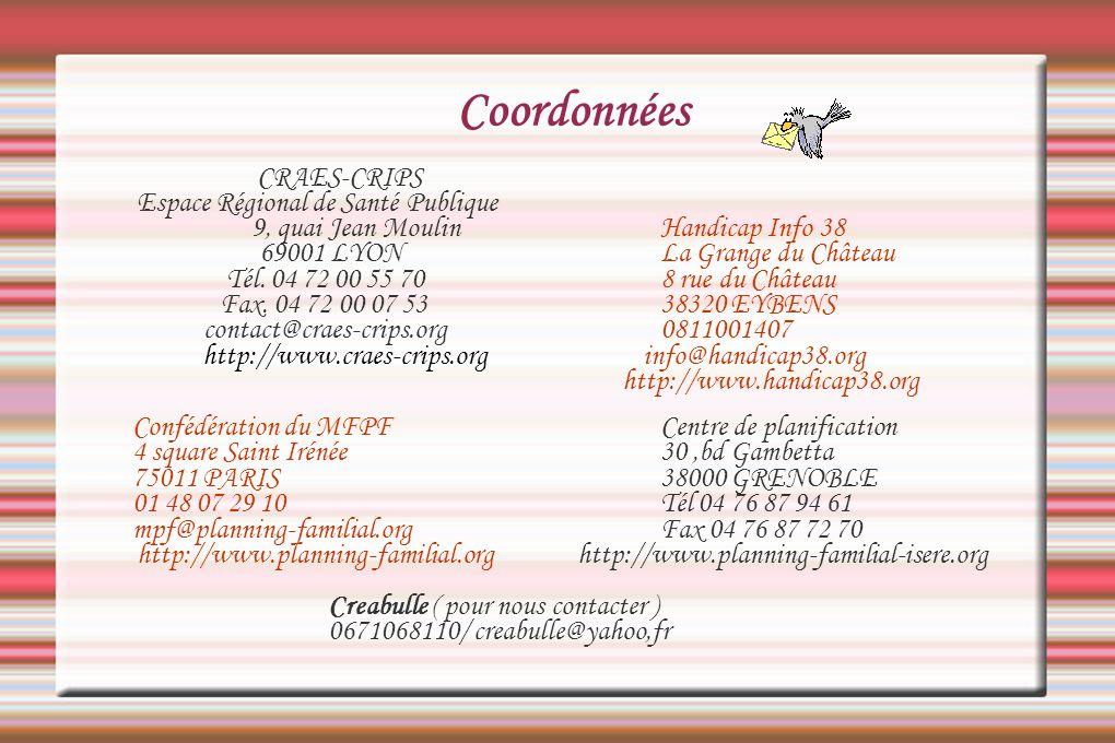 Coordonnées CRAES-CRIPS Espace Régional de Santé Publique 9, quai Jean MoulinHandicap Info 38 69001 LYONLa Grange du Château Tél. 04 72 00 55 708 rue