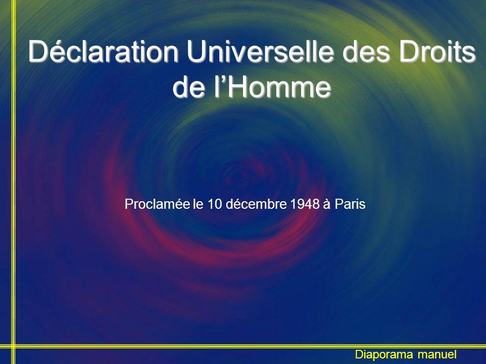 Déclaration Universelle des Droits de lHomme Proclamée le 10 décembre 1948 à Paris Diaporama manuel