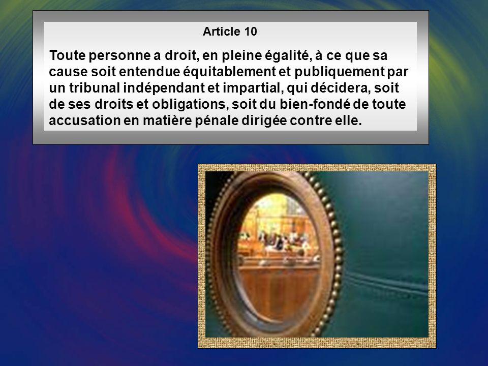 Article 9 Nul ne peut être arbitrairement arrêté, détenu ou exilé.