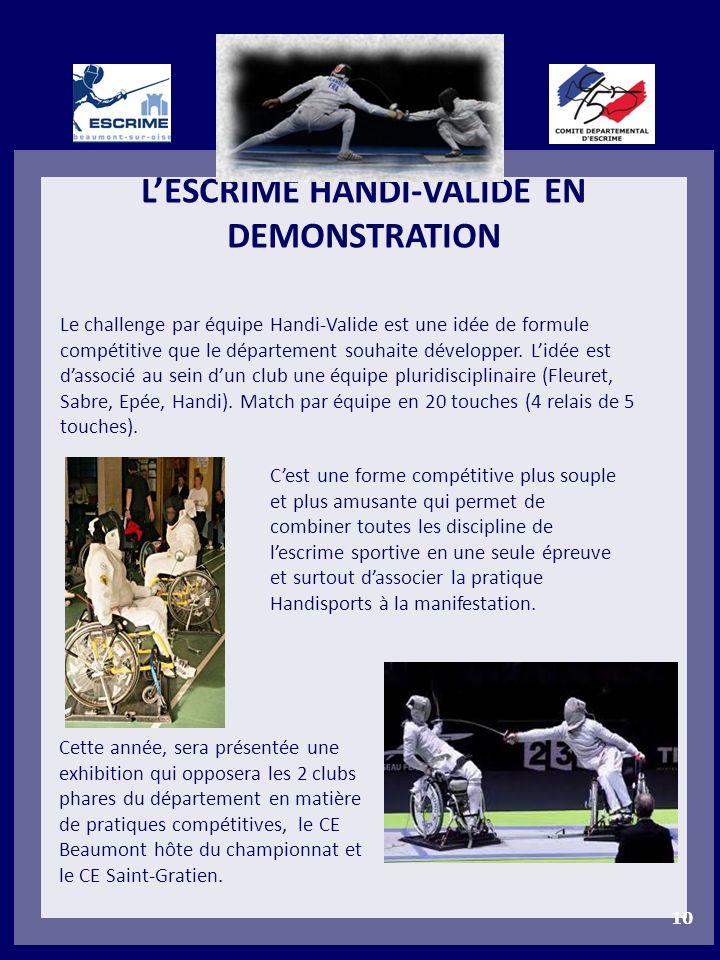 LESCRIME HANDI-VALIDE EN DEMONSTRATION 10 Le challenge par équipe Handi-Valide est une idée de formule compétitive que le département souhaite dévelop
